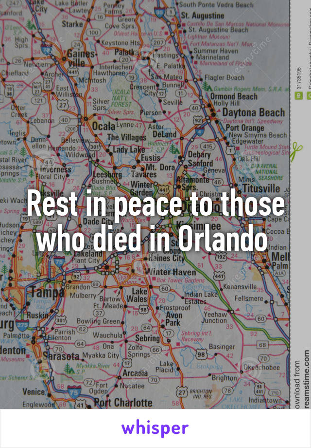 Rest in peace to those who died in Orlando