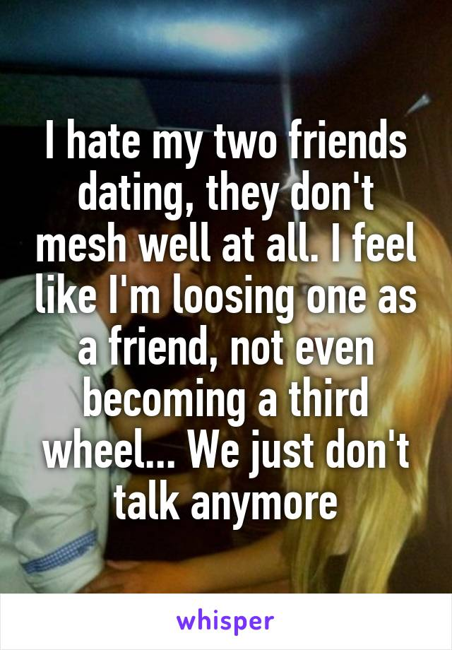 My two friends dating