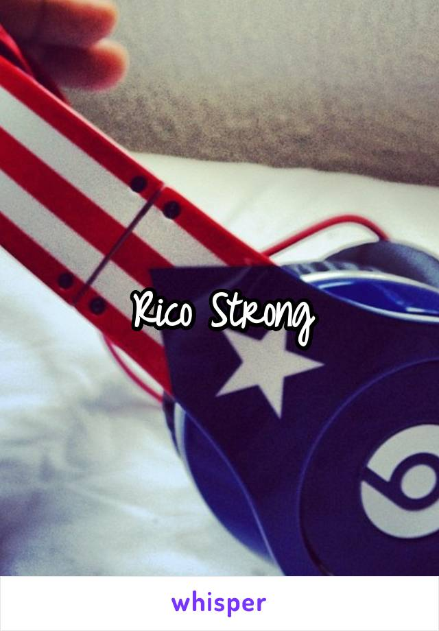 Rico Strong From Somewhere