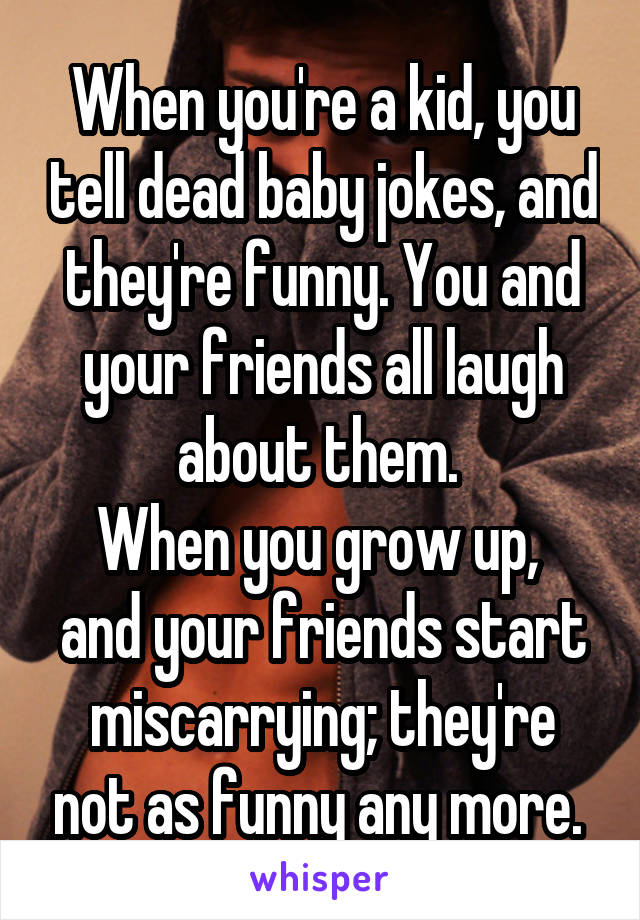 you re about as funny as jokes