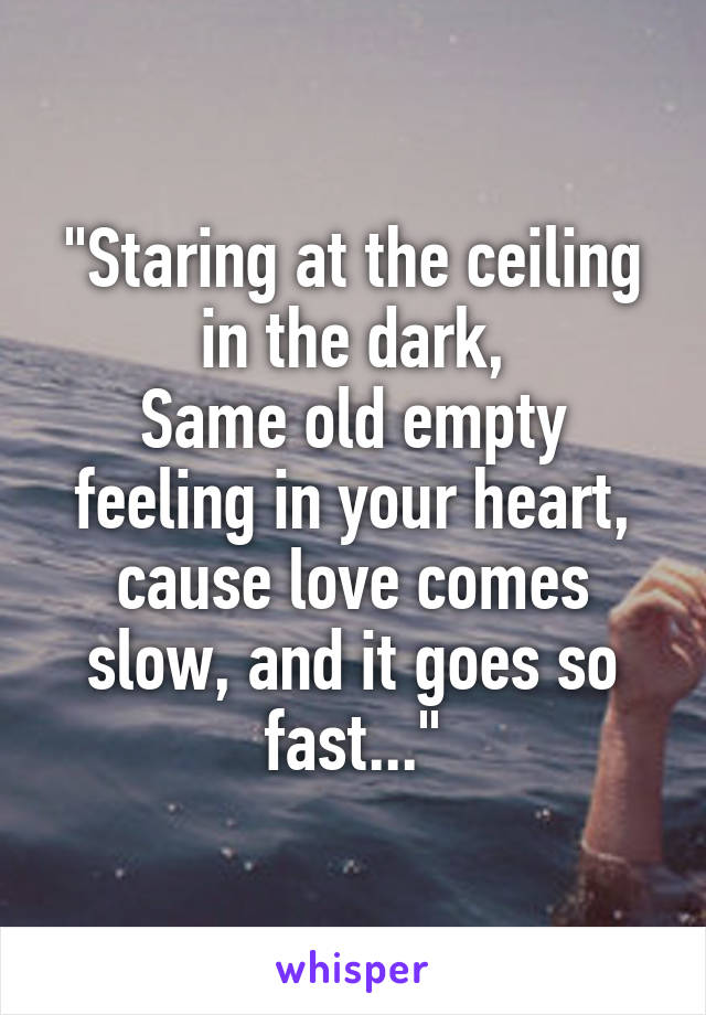 Marvelous Staring At The Ceiling In The Dark, Same Old Empty Feeling In Your ...
