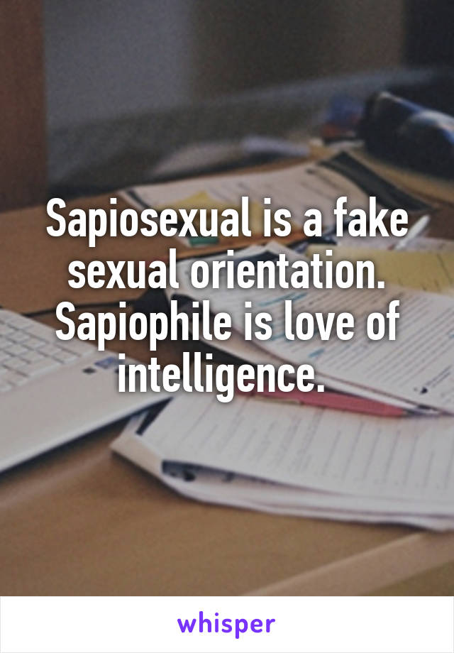 Sapiophile or sapiosexual