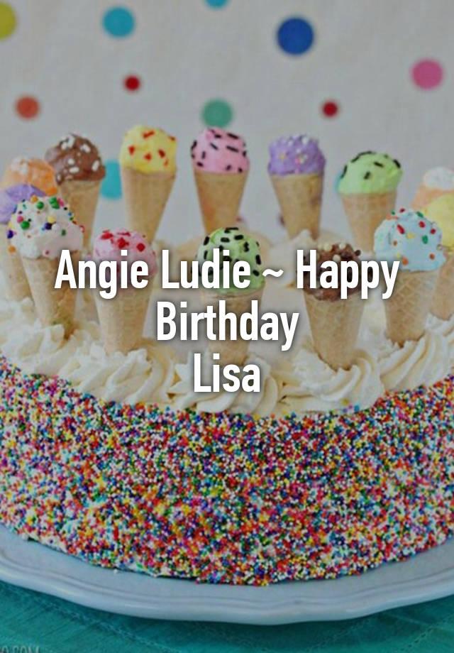 Angie Ludie Happy Birthday Lisa