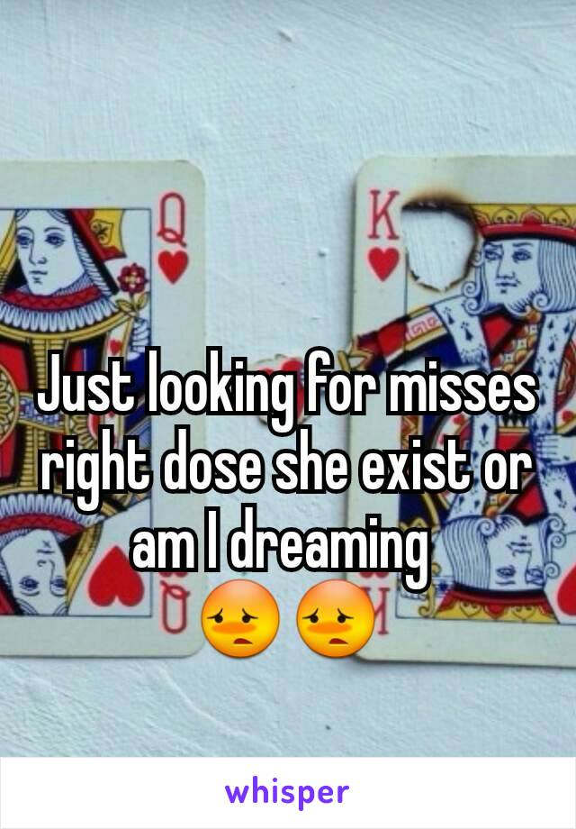 Just looking for misses right dose she exist or am I dreaming  😳😳