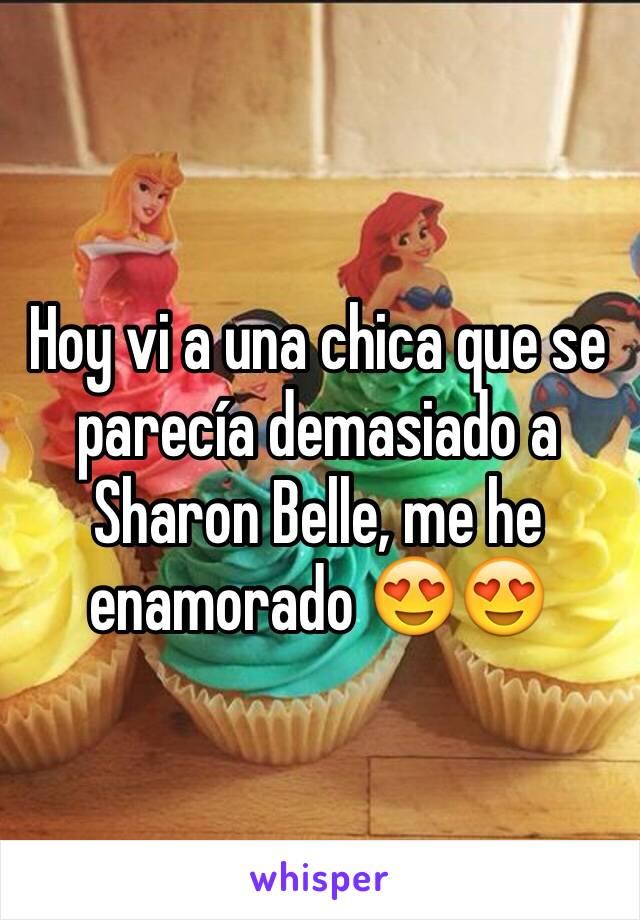 Hoy vi a una chica que se parecía demasiado a Sharon Belle, me he enamorado 😍😍