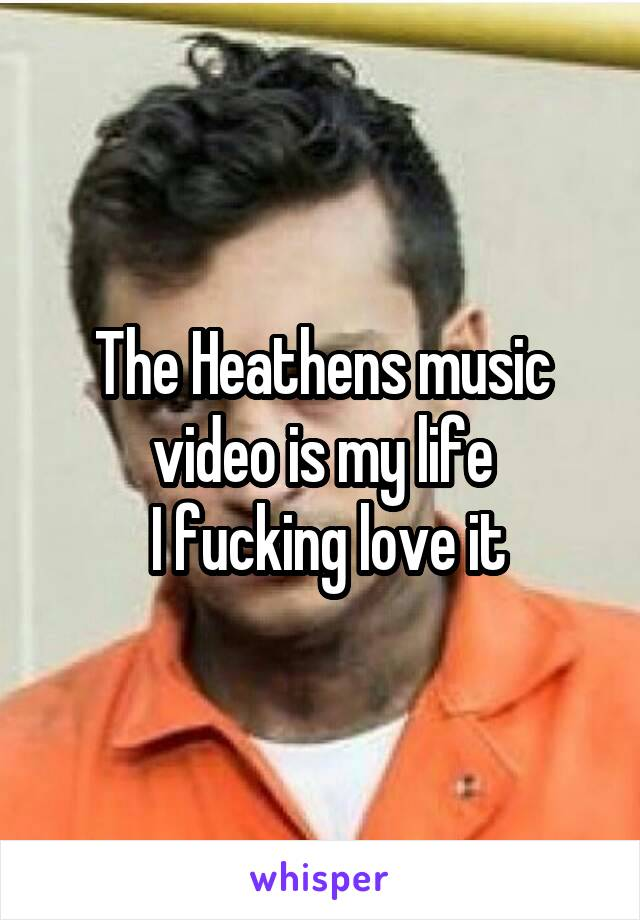 The Heathens music video is my life  I fucking love it