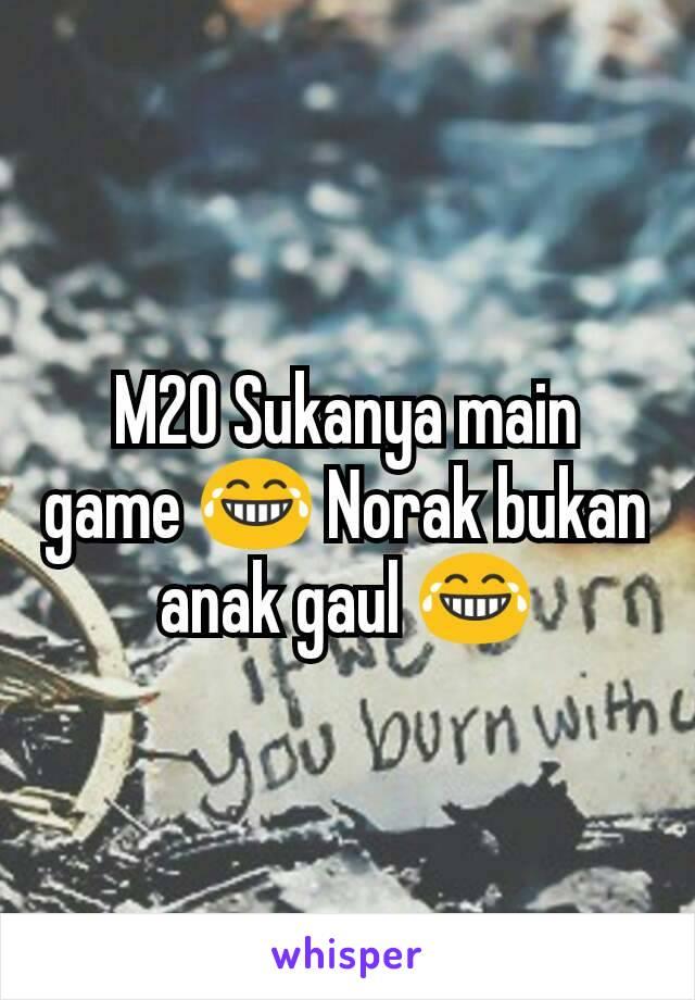 M20 Sukanya main game 😂 Norak bukan anak gaul 😂