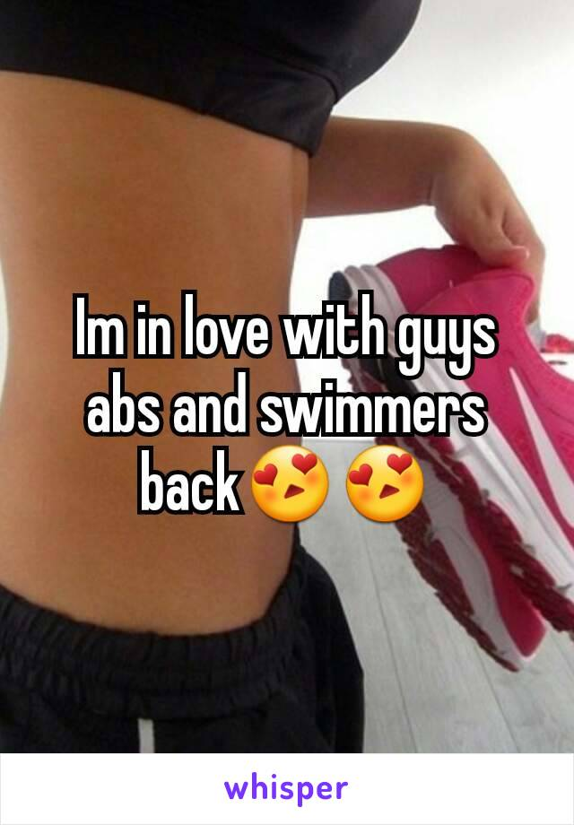 Im in love with guys abs and swimmers back😍😍