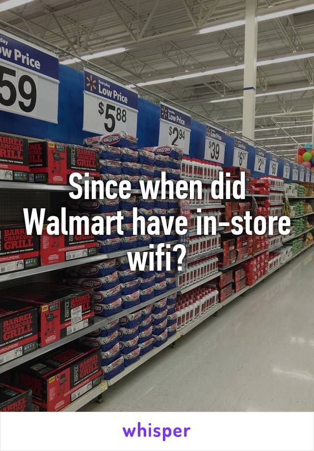 Since when did Walmart have in-store wifi?