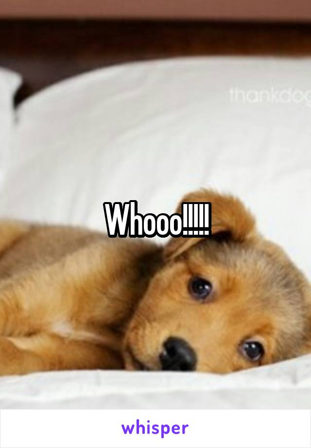 Whooo!!!!!