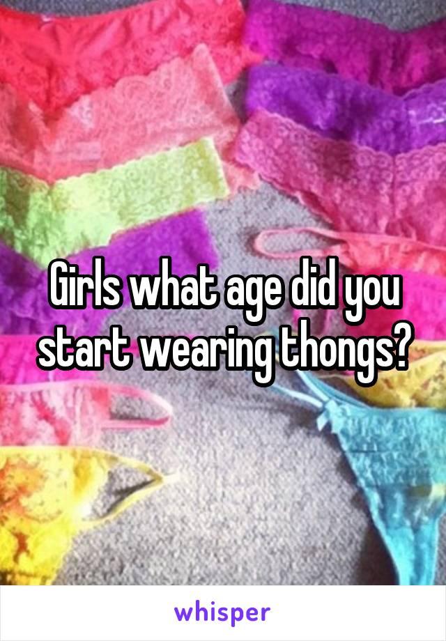 When should you start wearing a thong?