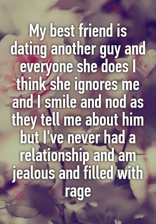My Best Friend Is Dating Another Guy