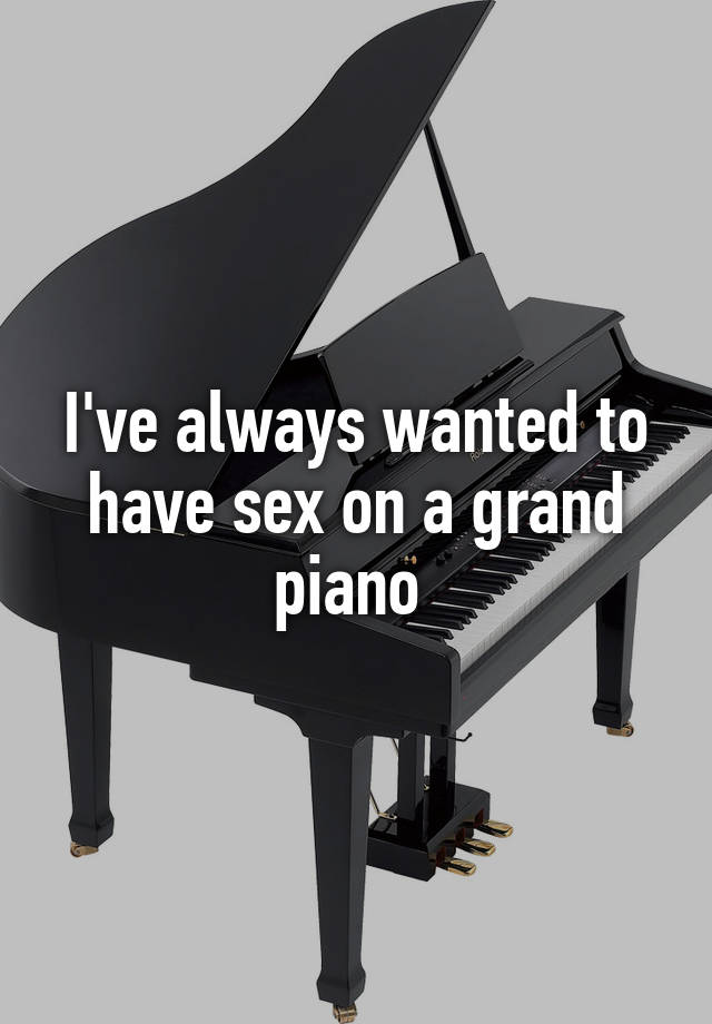 Consider, that sex on the piano