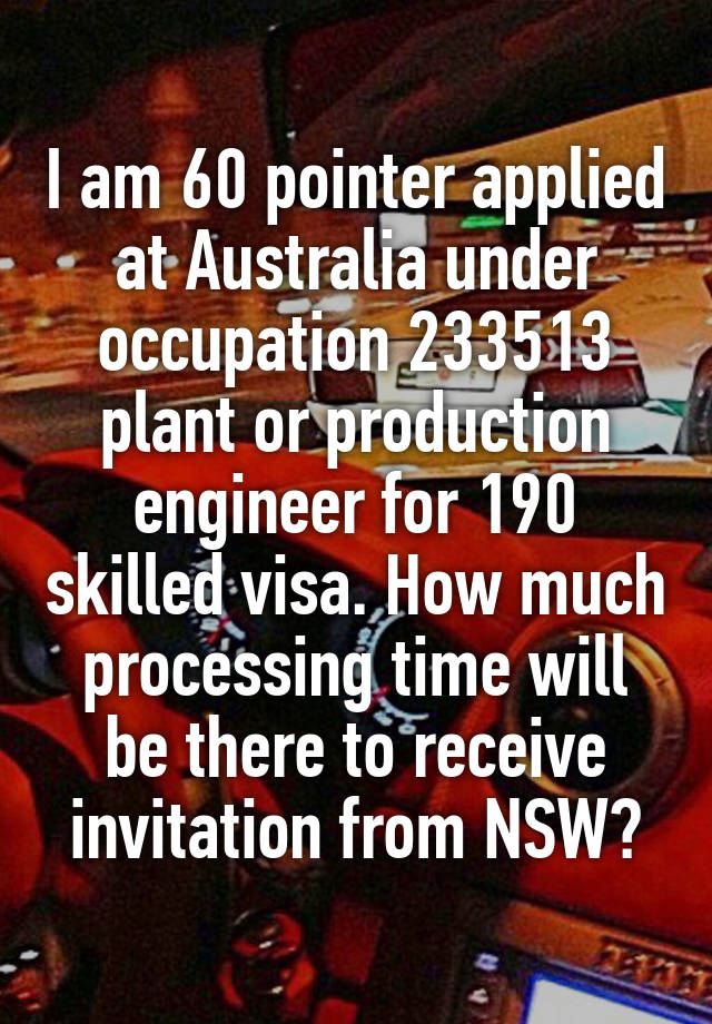 I am 60 pointer applied at Australia under occupation 233513 plant