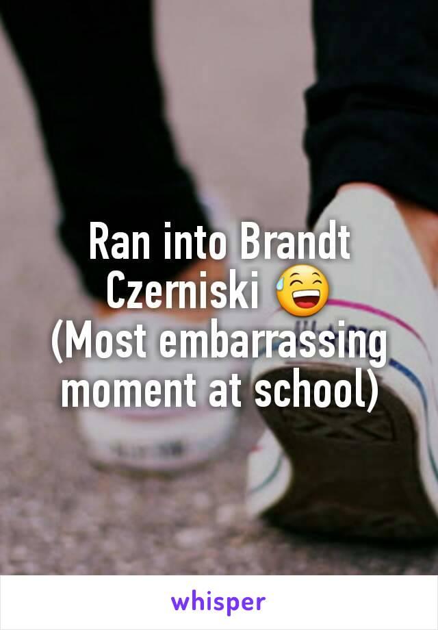 Ran into Brandt Czerniski 😅 (Most embarrassing moment at school)