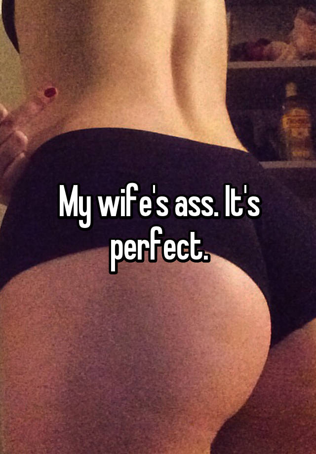 Wife ass picture
