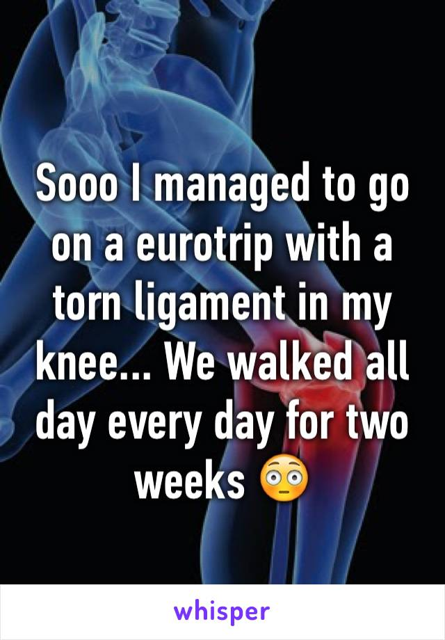 Sooo I managed to go on a eurotrip with a torn ligament in my knee... We walked all day every day for two weeks 😳