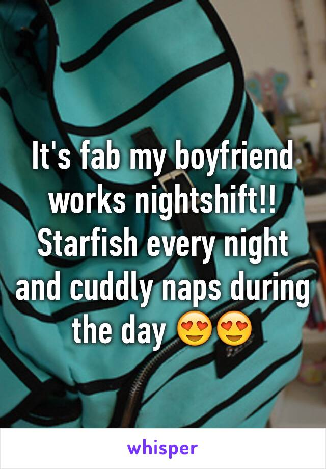 It's fab my boyfriend works nightshift!! Starfish every night and cuddly naps during the day 😍😍