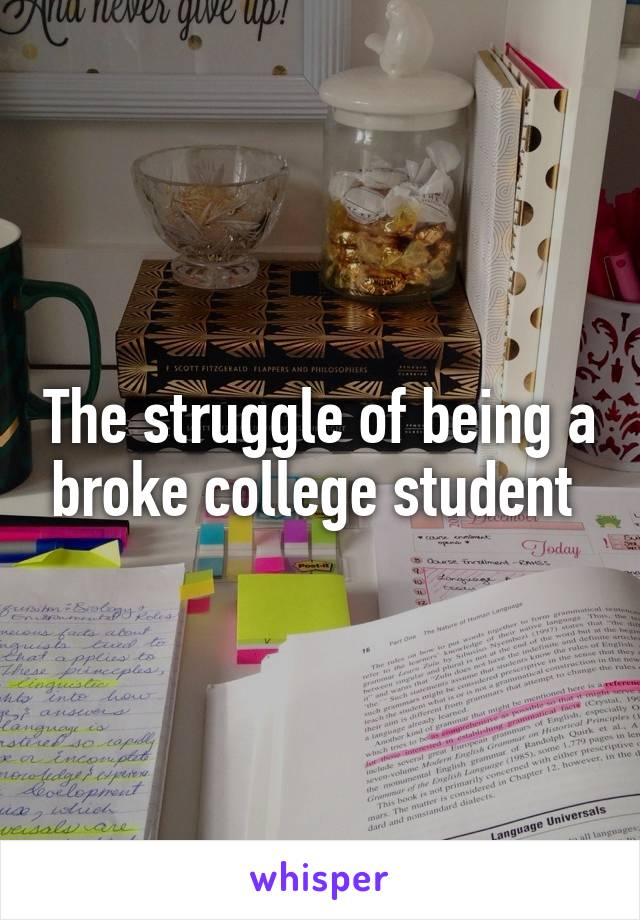 The struggle of being a broke college student