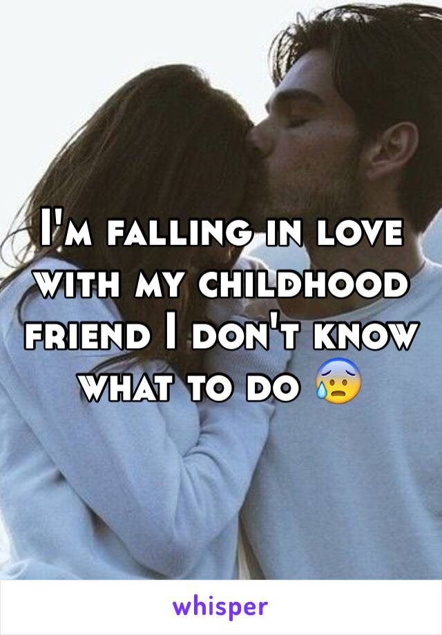 I'm falling in love with my childhood friend I don't know what to do 😰