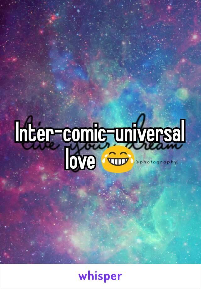 Inter-comic-universal love 😂