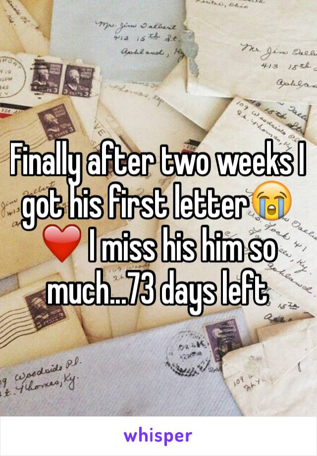 Finally after two weeks I got his first letter😭❤️ I miss his him so much...73 days left