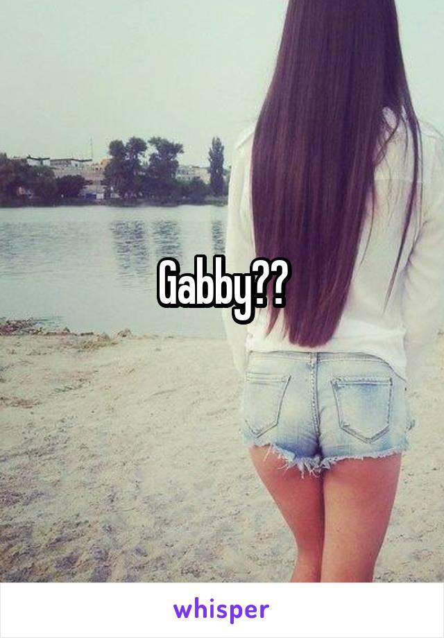 Gabby??