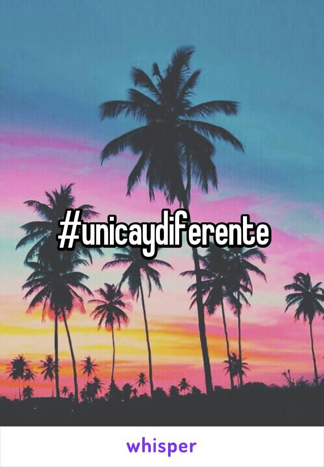 #unicaydiferente
