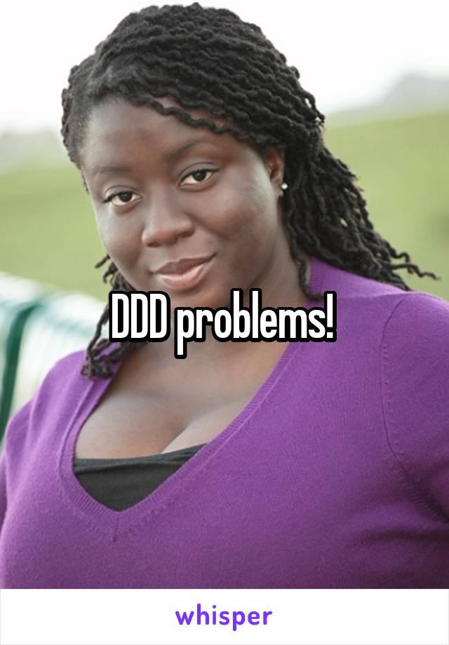 DDD problems!
