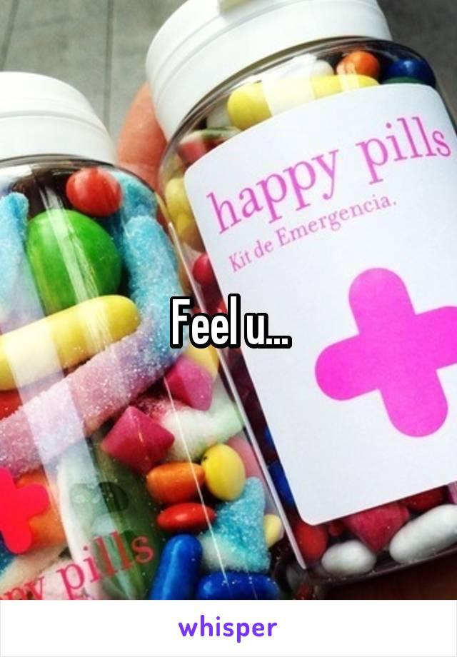 Feel u...