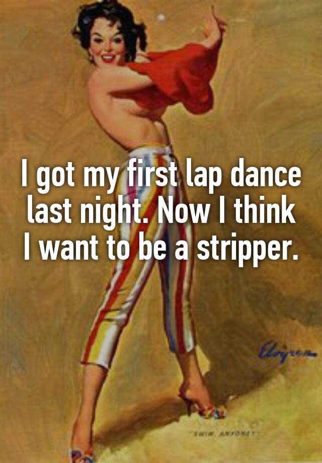 My first and last lap dance