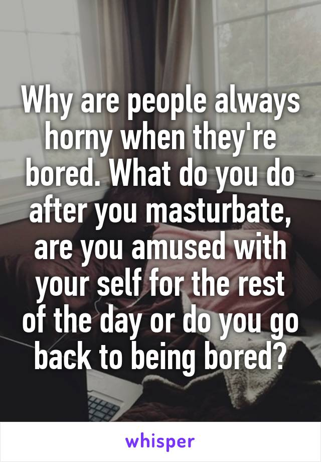 why do you get bored