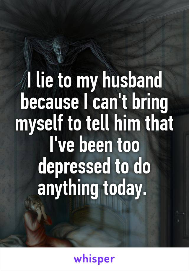 why does my husband lie