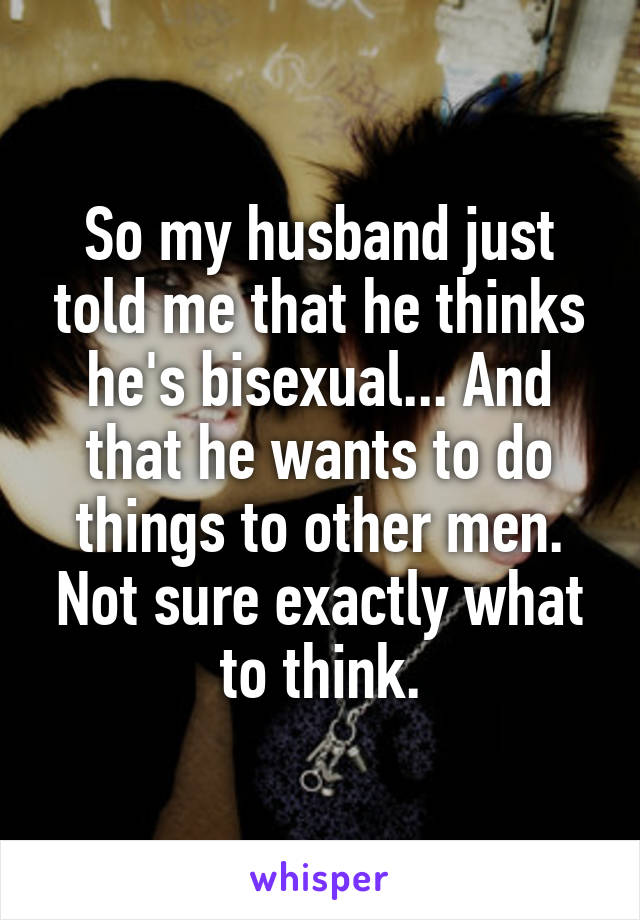 Is my husbannd bisexual #4