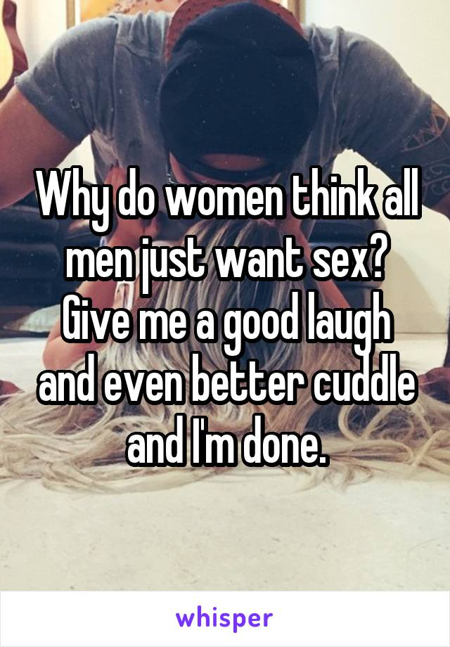 Men only want sex from me