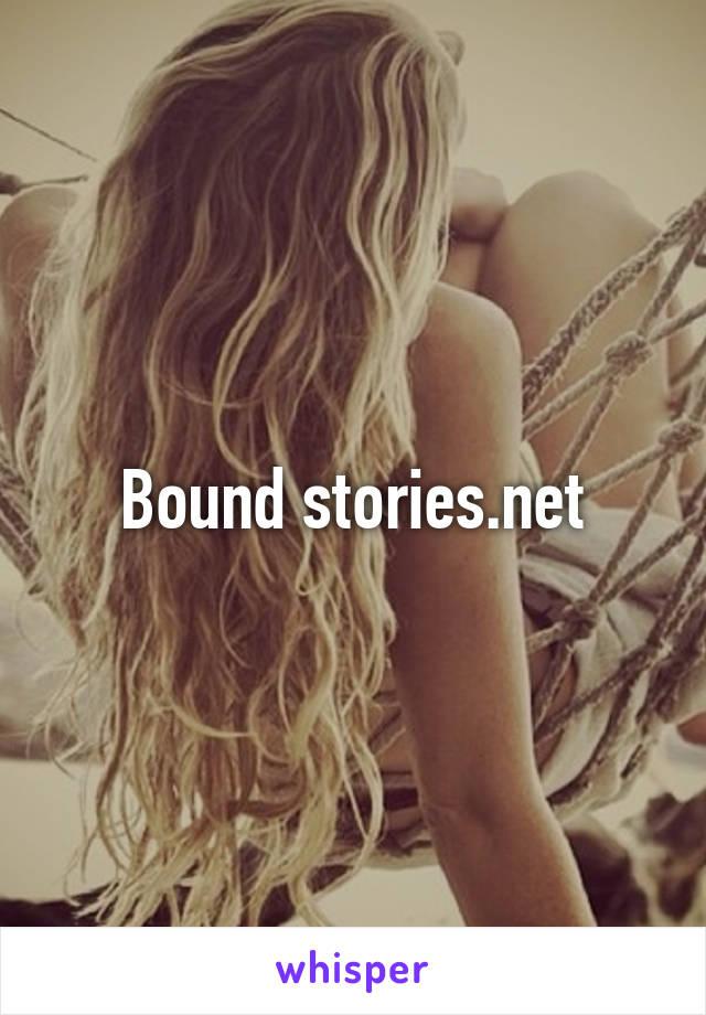 Bound stories.net