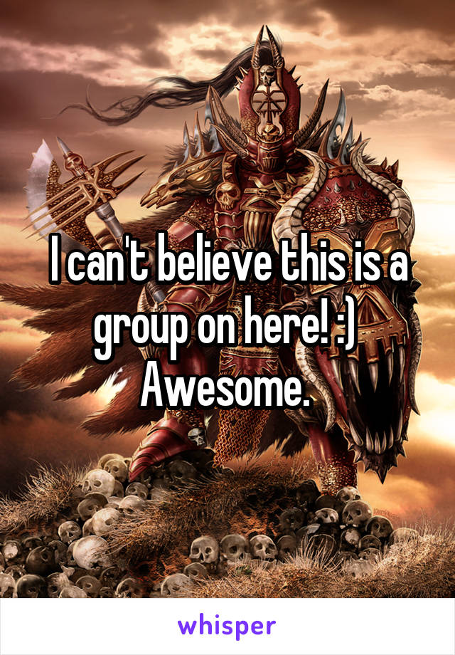 I can't believe this is a group on here! :)  Awesome.
