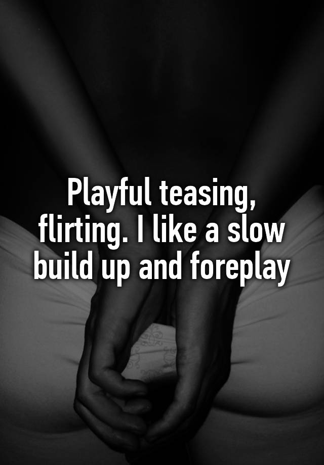 Playful teasing flirting