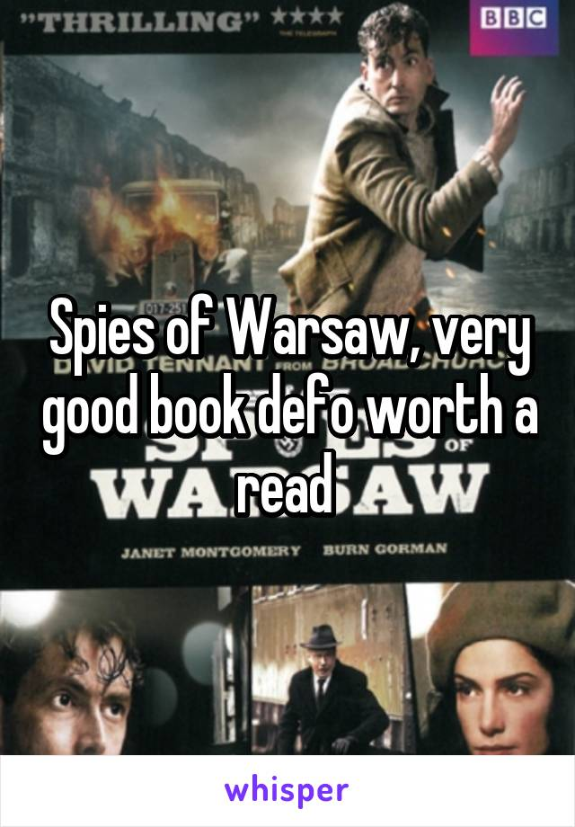 Spies of Warsaw, very good book defo worth a read