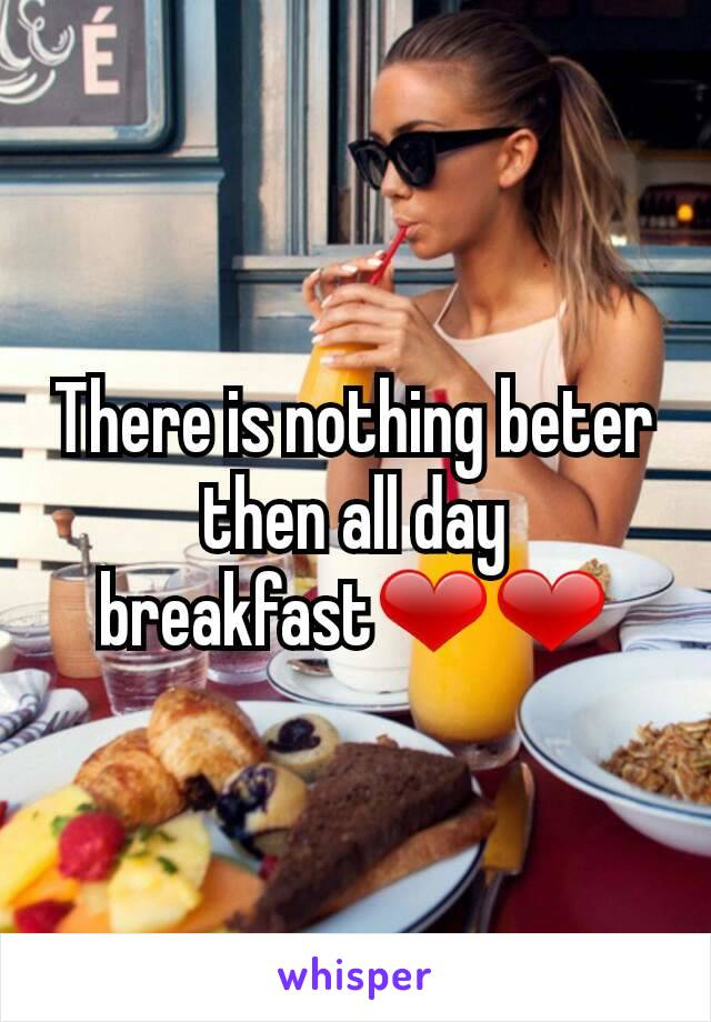 There is nothing beter then all day breakfast❤❤