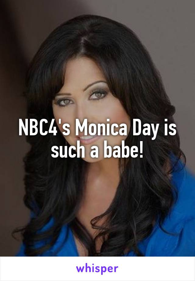 NBC4's Monica Day is such a babe!