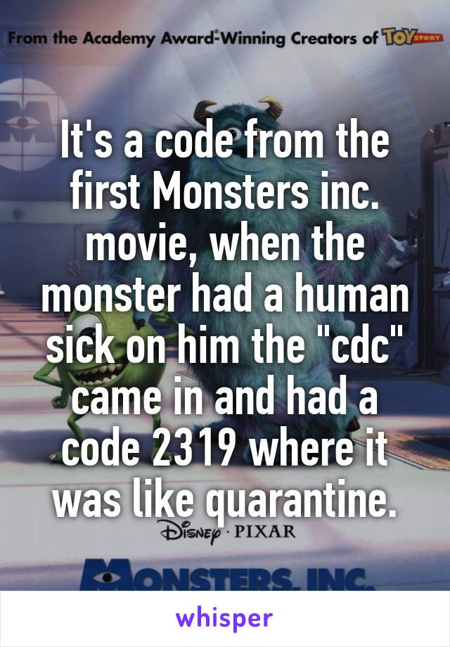 It's a code from the first Monsters inc  movie, when the