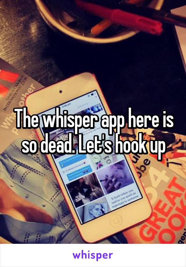 whisper app hook up