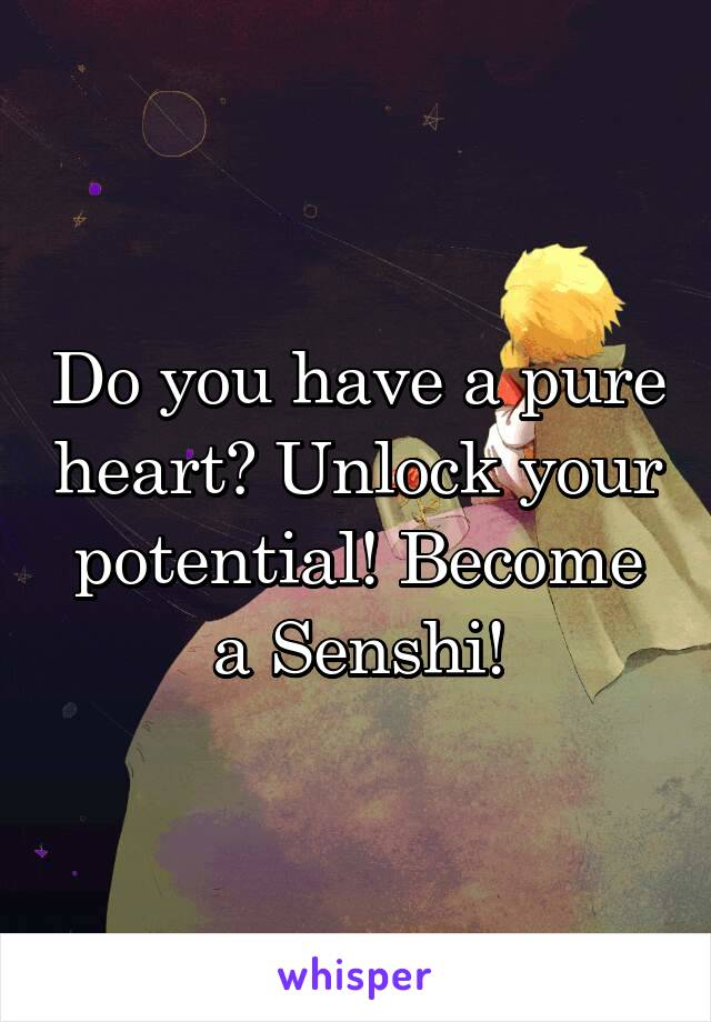 Do you have a pure heart? Unlock your potential! Become a Senshi!