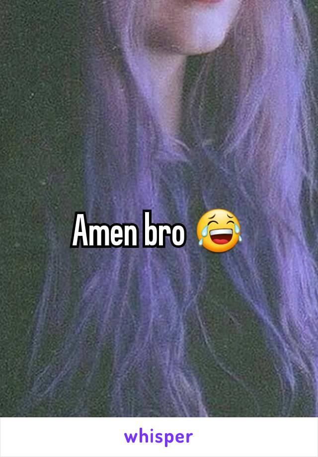Amen bro 😂