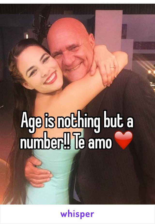Age is nothing but a number!! Te amo❤️