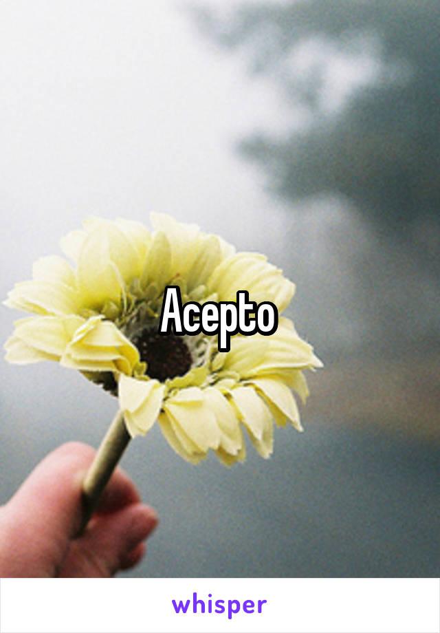 Acepto