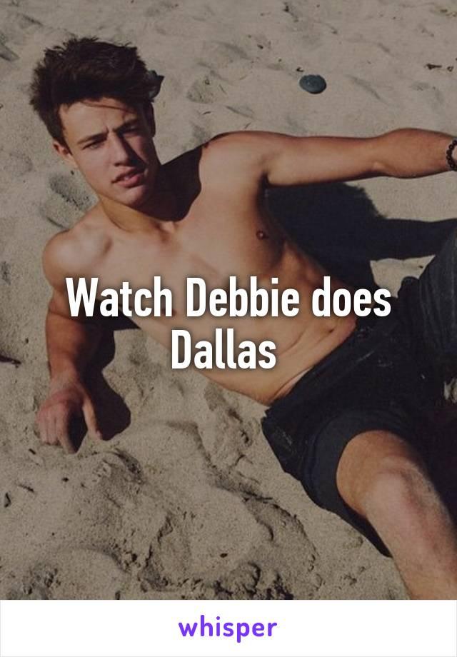 Watch debbie does dallas