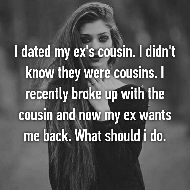 Dating ex s cousin