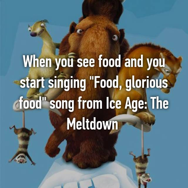 When You See Food And You Start Singing Food Glorious Food Song